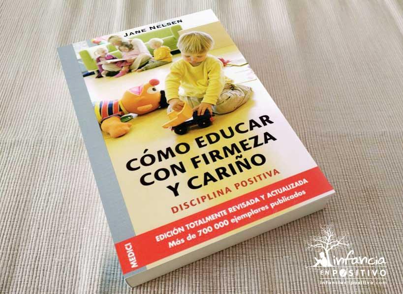 Libro Cómo educar con firmeza y cariño (Jane Nelsen)