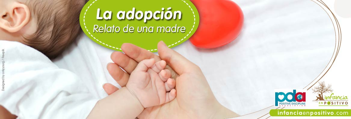 La adopción. Relato de una madre adoptiva.