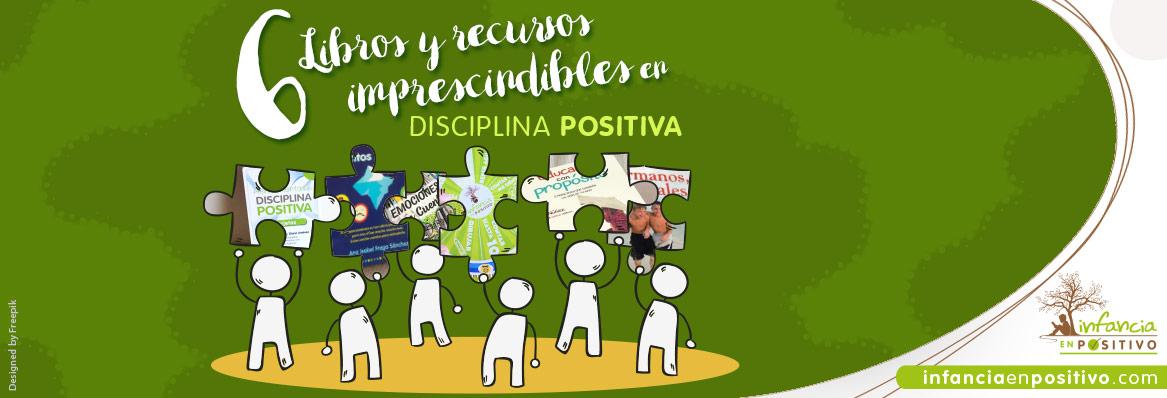 Libros y recursos útiles e imprescindibles en Disciplina Positiva