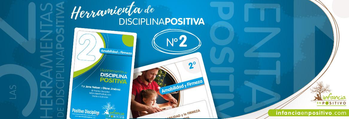 Las 52 Herramientas de Disciplina Positiva - Amabilidad y Firmeza
