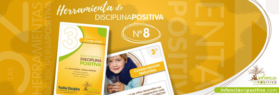 Las 52 Herramientas de Disciplina Positiva - Consecuencias Naturales