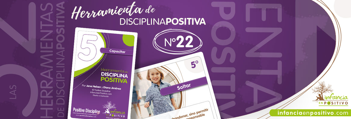 Herramienta de disciplina positiva: Soltar