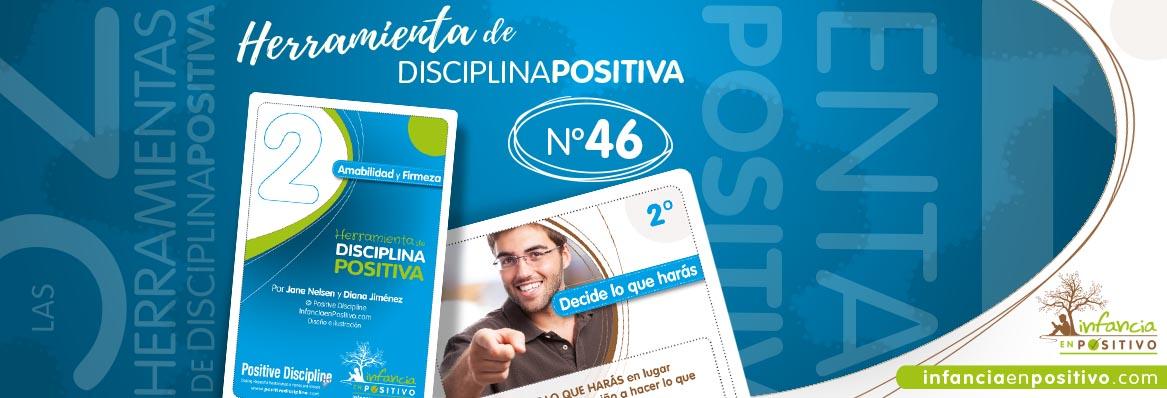 Herramienta de disciplina positiva: Decide lo que harás