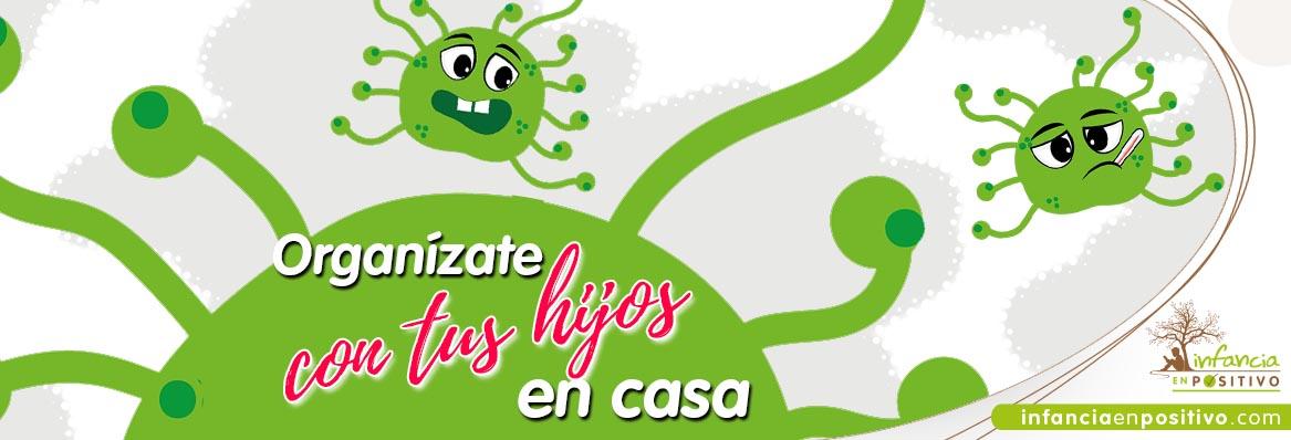 Cómo organizarte con tus hijos en casa (Coronavirus covid19)